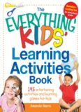The everything kids' learning activities book : 145 entertaining activities and learning games for kids
