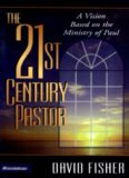 The 21st century pastor : a vision based on the ministry of Paul