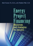 Energy Project Financing : Resources and Strategies for Success