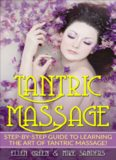 Tantric Massage: Step-by-Step Guide to Learning the Art of Tantric Massage!