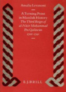 A Turning Point in Mamluk History: The Third Reign of Al-Nasir Muhammad Ibn Qalawun (1310-1341)