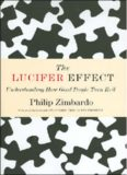 The lucifer effect understanding how good people turn evi