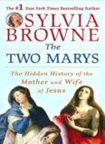 The two Marys : the hidden history of the mother and wife of Jesus