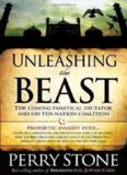 Unleashing the beast : [the coming fanatical dictator and his ten-nation coalition]
