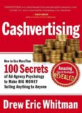 CA$HVERTISING: How to Use More than 100 Secrets of Ad-Agency Psychology to Make Big Money Selling