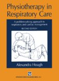 Physiotherapy in Respiratory Care: A problem-solving approach to respiratory and cardiac management