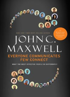 Everyone communicates, few connect : what the most effective people do differently. Summary