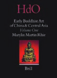 Early Buddhist art of China and Central Asia. / Volume 1 : Later Han, Three Kingdoms, and Western Chin in China and Bactria to Shan-shan in Central Asia