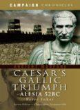 Caesar's Gallic Triumph  The Battle of Alesia 52BC