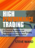 High Performance Trading: 35 Practical Strategies and Techniques To Enhance Your Trading Psychology