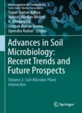 Advances in Soil Microbiology: Recent Trends and Future Prospects: Volume 2: Soil-Microbe-Plant Interaction