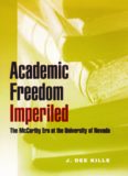 Academic Freedom Imperiled: The McCarthy Era at the University of Nevada (Wilbur S. Shepperson Series in Nevada History) (Wilber S. Shepperson Series in Nevada History)