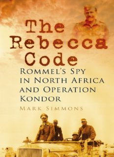 The Rebecca Code: Rommel's Spy in North Africa and Operation Condor