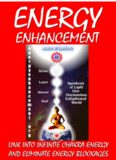 Energy Enhancement - Link Into Infinite Chakra Energy And Eliminate Energy Blockages: Energy Enhancement One