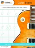 Guitar Scales: A Practical Guide to Understanding the Guitar Fretboard