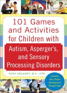 101 Games and Activities for Children With Autism, Asperger's and Sensory Disorders