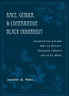 Race, Gender, & Comparative Black Modernism: Suzanne Lacascade, Marita Bonner, Suzanne Cesaire, Dorothy West