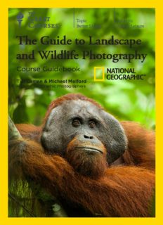 The National Geographic Guide to Landscape and Wildlife Photography