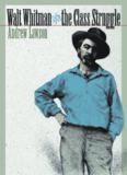 Walt Whitman and the Class Struggle (Iowa Whitman Series)