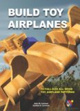 Build Toy Airplanes - 10 Full-Size All Wood Toy Airplane Patterns