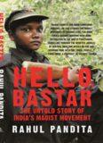 Hello Bastar The Untold Story of India's Maoist Movement