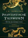 Phantastische Tierwesen und wo sie zu finden sind (Harry-Potter-Geschichten, mit einem neuen Vorwort von J.K. Rowling als Newt Scamander)