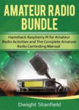 The Amateur Radio Bundle: Hamshack Raspberry Pi for Amateur Radio Activities and The Complete Amateur Radio Contesting Manual