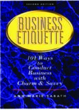 Business Etiquette: 101 Ways to Conduct Business with Charm and Savvy