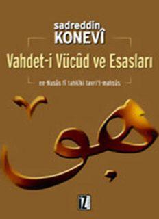 Vahdet-i Vücud ve Esasları - Sadreddin Konevi