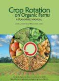 Crop Rotation on Organic Farms: A Planning Manual