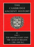 The Cambridge Ancient History Volume 2, Part 2: The Middle East and the Aegean Region, c.1380-1000