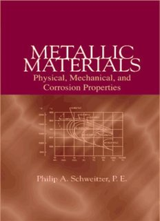 Metallic Materials- Physical, Mechanical, and Corrosion Properties