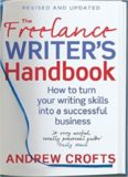 The freelance writer's handbook : how to turn your writing skills into a successful business
