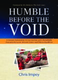 Humble before the Void : A Western Astronomer, his Journey East, and a Remarkable Encounter Between Western Science and Tibetan Buddhism