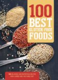 100 best gluten-free : your guide to gluten-free eating including 100 delicious recipes