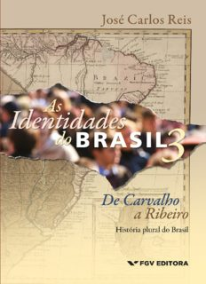 As identidades do Brasil - De Carvalho a Ribeiro - história plural do Brasil