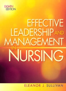 Effective Leadership and Management in Nursing Eleanor J. Sullivan, PhD, RN, FAAN Eighth Edition