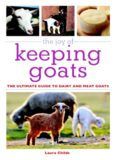 The joy of keeping farm animals : raising chickens, goats, pigs, sheep, and cows