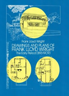 Drawings and Plans of Frank Lloyd Wright: The Early Period 1893-1909