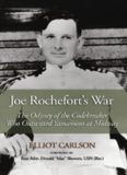 Joe Rochefort's war : the odyssey of the codebreaker who outwitted Yamamoto at Midway