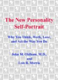 The new personality self-portrait : why you think, work, love, and act the way you do