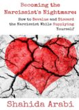 Becoming the Narcissist's Nightmare: How to Devalue and Discard the Narcissist While Supplying
