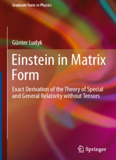 Einstein in Matrix Form: Exact Derivation of the Theory of Special and General Relativity without Tensors
