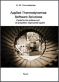 Applied Thermodynamics: Software Solutions - Part II (Cycles for Gas turbines and Jet propulsion, Vapor power cycles)