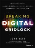 Breaking digital gridlock : improving your bank's digital future by making technology changes now