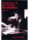 Leon Trotsky, History of the Russian Revolution, Volume 1