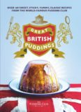 Great British puddings : over 140 sweet, sticky, yummy, classic recipes from the world-famous