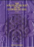 The Ancient Secret of the Flower of Life Volume l
