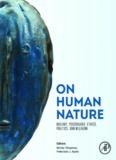 On Human Nature - Biology, Psychology, Ethics, Politics, and Religion