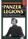 Panzer Legions: A Guide to the German Army Tank Divisions of World War II and Their Commanders